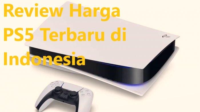 Review Harga PS5 Terbaru di Indonesia